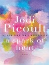 A Spark of Light by Jodi Picoult (2018)